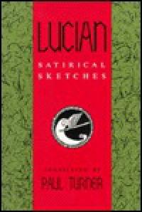 Satirical Sketches - Lucian of Samosata, Paul  Turner