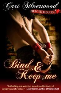 Bind and Keep Me - Cari Silverwood