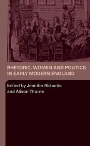 Rhetoric, Women and Politics in Early Modern England -