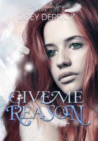 Give Me Reason - Zoey Derrick