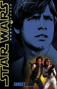 Target (Star Wars Rebel Force #1) - Alex Wheeler