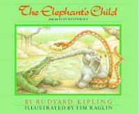 Elephant's Child, The (Rabbit Ears: A Classic Tale (Spotlight)) - Rudyard Kipling, Tim Raglin
