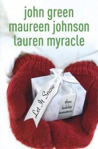 Let It Snow: Three Holiday Romances - Maureen Johnson; John Green; Lauren Myracle