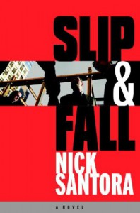 Slip & Fall - Nick Santora