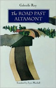 The Road Past Altamont - Gabrielle Roy, Joyce Marshall