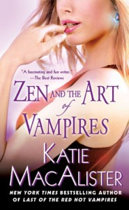 Zen and the Art of Vampires (Dark Ones, Book 6) - Katie MacAlister