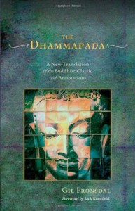 The Dhammapada: A New Translation of the Buddhist Classic with Annotations - Gil Fronsdal