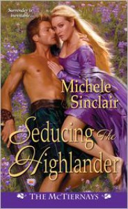 Seducing the Highlander - Michele Sinclair