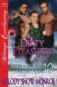 Dirty Pleasures [Pleasure, Montana 10] - Melody Snow Monroe