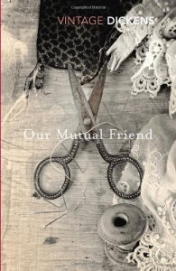 Our Mutual Friend - Charles Dickens, Nick Hornby