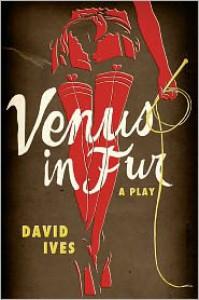Venus in Fur - David Ives
