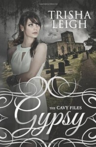 Gypsy (The Cavy Files, #1) - Trisha Leigh