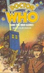 Doctor Who and the War Games - Malcolm Hulke