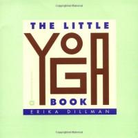 The Little Yoga Book - Erika Dillman