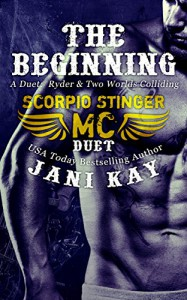 A Duet: The Beginning - Scorpio Stinger Series: Ryder Plus Two Worlds Colliding - Jani Kay