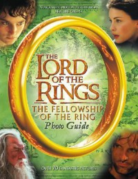 The Lord of the Rings: The Fellowship of the Ring Photo Guide - Alison Sage