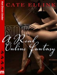 A Real Online Fantasy: Hot Down Under - Cate Ellink
