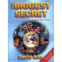 The Biggest Secret: The Book That Will Change the World - David Icke