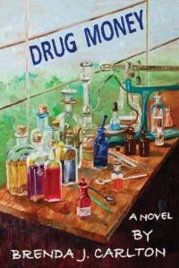 Drug Money - Brenda J. Carlton