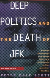 Deep Politics and the Death of JFK - Peter Dale Scott