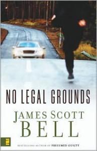 No Legal Grounds - James Scott Bell
