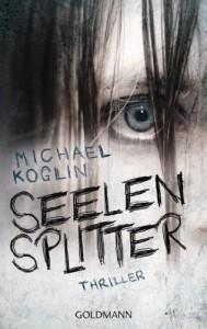 Seelensplitter - Michael Koglin