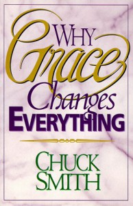Why Grace Changes Everything - Chuck Smith