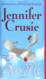 Bet Me - Jennifer Crusie, Deanna Hurst