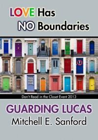 Guarding Lucas - Mitchell E. Sanford