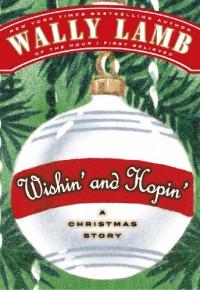 Wishin' and Hopin': A Christmas Story - Wally Lamb