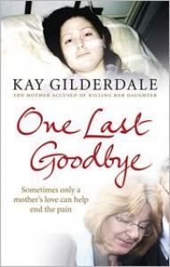 One Last Goodbye - Kay Gilderdale