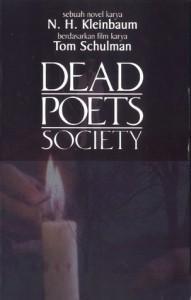 Dead Poets Society: Sebuah novel karya N.H. Kleinbaum berdasarkan film karya Tom Schulman - N.H. Kleinbaum