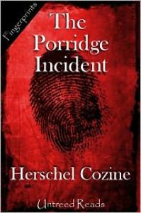 The Porridge Incident - Herschel Cozine