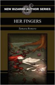 Her Fingers - Tamara Romero