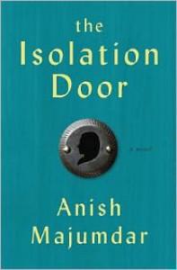 The Isolation Door - Anish Majumdar