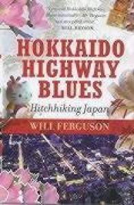 Hokkaido Highway Blues - Will Ferguson