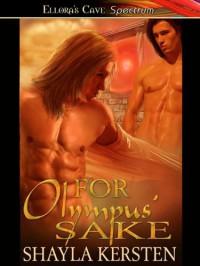 For Olympus' Sake - Shayla Kersten
