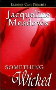 Something Wicked - Jacqueline Meadows