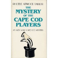 The Mystery of the Cape Cod Players - Phoebe Atwood Taylor