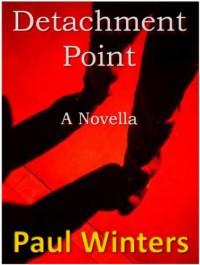 Detachment Point - Paul  Winters