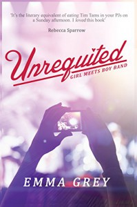 Unrequited: Girl Meets Boy Band - Emma Grey