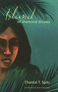 Island of Shattered Dreams - Chantal T. Spitz, Jean Anderson