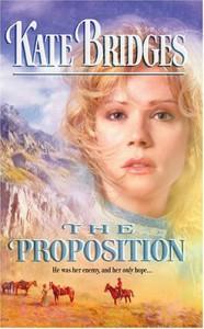 The Proposition (Harlequin Historical) - Kate Bridges