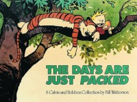 Calvin and Hobbes: The Days are Just Packed - Bill Watterson