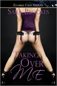 Taking Over Me (Geek Kink #1) - Sara Brookes