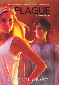 Plague: A Gone Novel - Michael Grant