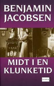 Midt i en klunketid - Benjamin Jacobsen, Des Asmussen