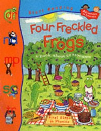 Four Freckled Frogs: A Book about Consonants - Ruth Thomson