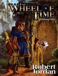 The Wheel of Time Roleplaying Game - Charles Ryan, Christian Moore, Steven S. Long, Owen K.C. Stephens
