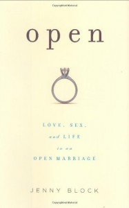 Open: Love, Sex, and Life in an Open Marriage - Jenny Block